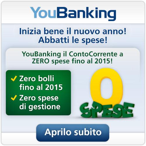 YouBanking - ContoCorrente - ZERO spese fino al 2015! - Aprilo subito >>